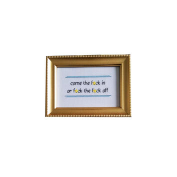 Come the F*ck in or F*ck the F*ck off Malcolm Tucker framed cross stitch