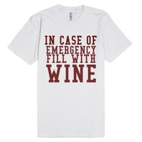 In Case Of Emergency Fill With Wine-Unisex White T-Shirt