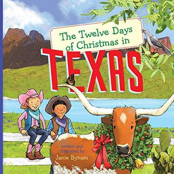 The Twelve Days of Christmas in Texas Twelve Days of Christmas, State by State