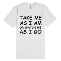 Watch Me-Unisex White T-Shirt
