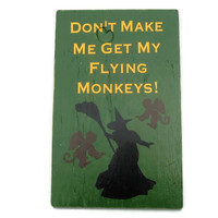 Wizard of Oz Painted Wood Sign,Don't Make Me Get My Flying Monkeys,Reclaimed Wood Wall Art,Wizard of Oz Decorations,Wooden Sign,Painted Sign