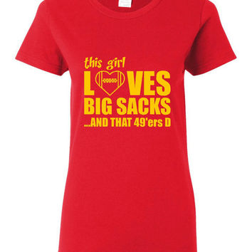 This Girl Loves Big Sacks New 49ers D San Francisco Football Red Gold