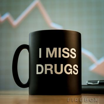 I Miss Drugs Mug | FIREBOX