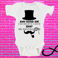 Ah Good Sir I Do Believe I Have Shat In Me Pantaloons Gerber Onesuit ®