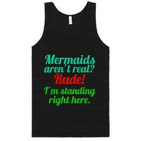 mermaids aren't real?rude!