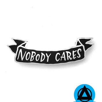 Nobody Cares Pin - Black/Silver