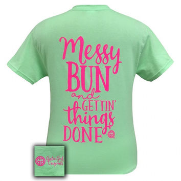 Girlie Girl Originals Messy Bun and Gettin' Things Done T-Shirt