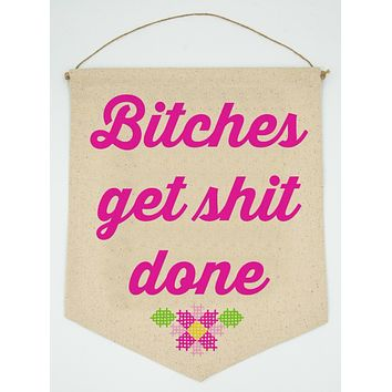 Bitches Get Shit Done Hanging Decor in Pink