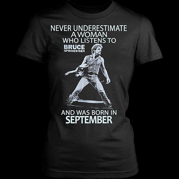Never Underestimate a Woman who listens to Bruce Springsteen and was born in September Women's T-shirt