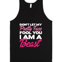 Don't Let My Pretty Face Fool You, I'm A Beast-Unisex Black Tank