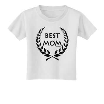 Best Mom - Wreath Design Toddler T-Shirt by TooLoud