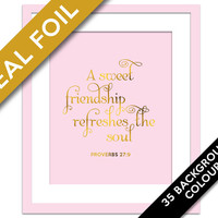 Sweet Friendship Refreshes the Soul - Real Gold Foil Art Print - Proverbs 27:9 - Christian Wall Art - Scripture Quote Art - Best Friend Gift