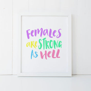 Females Are Strong As Hell Kimmy Instant Download Print