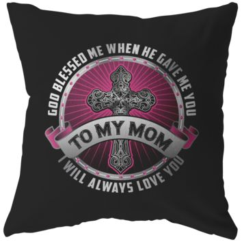 To My Mom - Throw Pillow