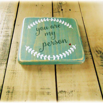 You're my person, You are my person, Blue Decor, Affordable Gifts, Gifts Under 20, Gifts For Her, Wooden Plaque, Handmade Wood Sign,Wood Art