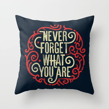 Never forget what you are Throw Pillow by Angoes25