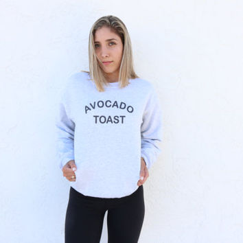 avocado toast ash grey sweatshirt with black print on the front chest valdesigns unisex black sweashirt instagram pinterest tumblr