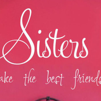 Wall quote-sisters make the best friends