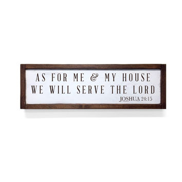 As for Me and My House We Will Serve The Lord, Frame, 24x7