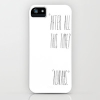"""AFTER ALL THIS TIME?"" ""ALWAYS."" HARRY POTTER HARRY POTTER iPhone Case by Molly Gilholm 