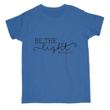 Be The Light Quote Tee