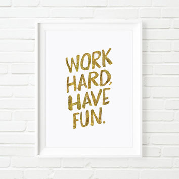 "Fashion Art ""Work Hard Have Fun"" Faux Gold Print Wall Decor Typography Print Fashion Illustration"
