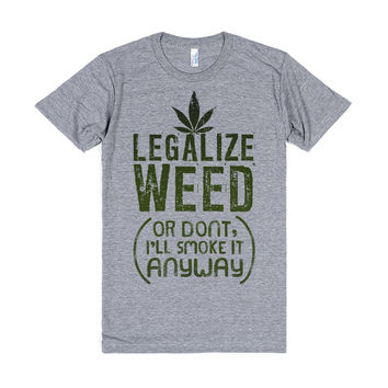 Legalize Weed (Or Don't)