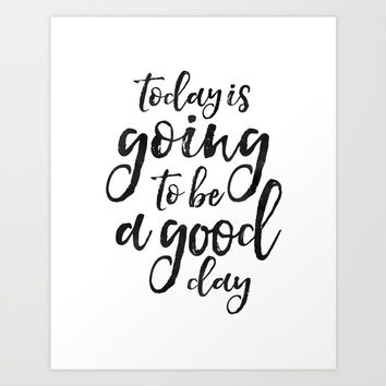 MOTIVATIONAL WALL ART, Today Is Going To Be A Good Day,Positive Quote,Good Vibes,Living Room Decor,B Art Print by TypoHouse