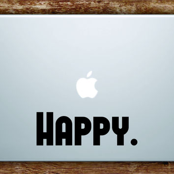 Happy Laptop Apple Macbook Quote Wall Decal Sticker Art Vinyl Beautiful Inspirational Positive Good Vibes Happiness