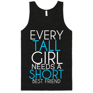 Tall girl needs short best friend tee t shirt