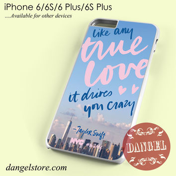 Taylor Swift Like Any True Love Phone case for iPhone 6/6s/6 Plus/6S plus