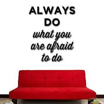 Wall Stickers Vinyl Decal Quotes Always Do What You Afraid To Do Words (z1877)