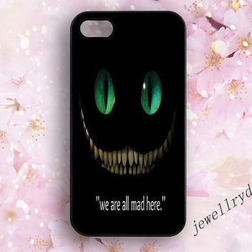 Alice in Wonderland iphone 5s case,Cheshire Cat Phone 4/4s Case,iPhone 5/5C case,Samsung Galaxy S3,S4,S5,We're All Mad Here,character design