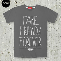 Fake Friends Forever / Minimal T-shirt ,Swag T-shirt ,Friend gift ,Typography tees,Friend Tshirt ,Teen Shirt ,tumblr shirt,Hipster Shirt