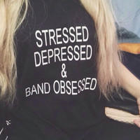 STRESSED DEPRESSED & BAND OBSESSED Women's Casual T-Shirt