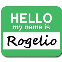 Rogelio Hello My Name Is Mouse Pad