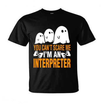 Halloween You Cant Scare Me I Am An Interpreter - Ultra-Cotton T-Shirt