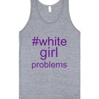White Girl Problems-Unisex Athletic Grey Tank