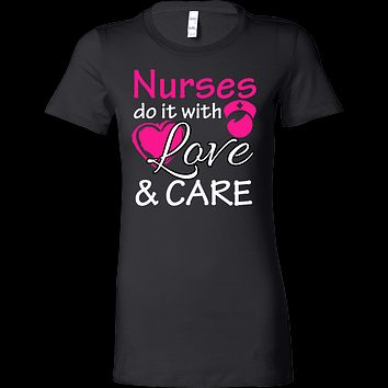 Nurses do it with Love and Care T-shirt