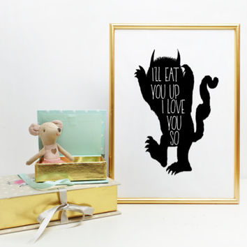 Typographic Print PRINTABLE ART Where the Wild Things Are Nursery Printable, I'll Eat You Up I Love You So Nursery Print Nursery Decor
