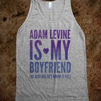 Adam Levine Is My Boyfriend (tank) - Girly