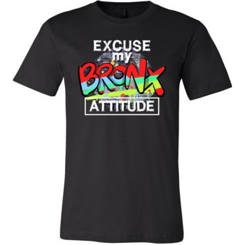 Excuse my Bronx,New York Attitude Funny American U.S T-Shirt
