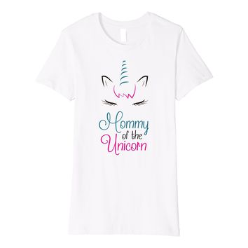 Mom of the Unicorn Cute Premium T Shirt Party Birthday Theme