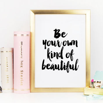 PRINTABLE Art,Be Your Own Kind Of Beautiful,Makeup Print,Wall Art,Girls Room Decor,Girls Bedroom Art,Gift For Her,Printable Wall Art,Quote