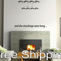 AND THE STOCKINGS WERE HUNG wall vinyl sticker home decor art christmas holiday