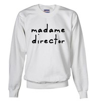 Madame Director Theatre Sweatshirt by CafePress