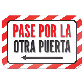 "Pase Por La Otra Puerta Flecha Izquierda Please Use Other Door Left Arrow Spanish 9"" x 6"" Metal Sign"
