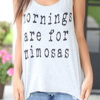 Mornings are for Mimosas Tank - Grey