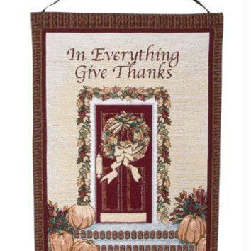 "Thanksgiving Holiday Wall Hanging -  "" In Everything Give Thanks """