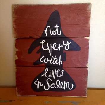 Not every witch lives in salem reclaimed wood sign
